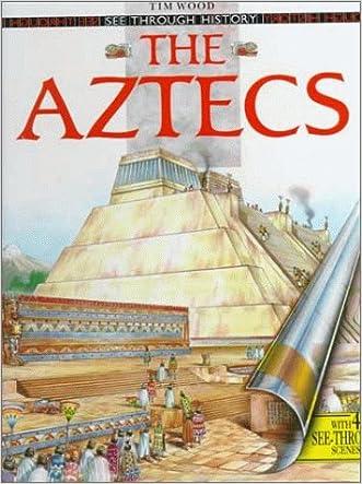 The Aztecs (See Through History)