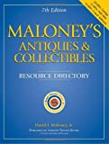 Maloney's Antiques & Collectibles: Resource Directory (Maloney's Antiques and Collectibles Resource Directory)