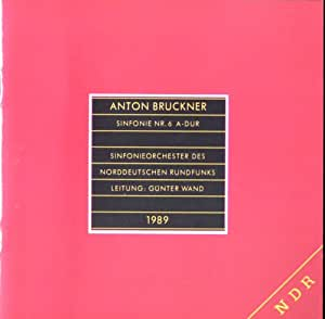 Anton Bruckner / Sinfonie Nr. 6 A-Dur / NDR