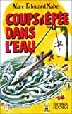 img - for Coups d'epee dans l'eau (French Edition) book / textbook / text book