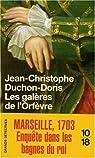Les galères de l'Orfèvre : Marseille, 1703 par Duchon-Doris