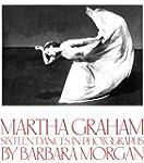 Martha Graham: Sixteen Dances in Phot...