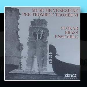 Musiche Venziane Per Trombe E Tromboni