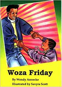 Woza Friday: Level 1 (Equivalent to Gr 1-3): Wendy Annecke, Savijra