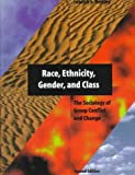 Race, Ethnicity, Gender, and Class: The Sociology of Group Conflict and Change (0761985603) by Joseph F. Healey