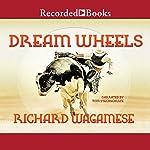 Dream Wheels   Richard Wagamese