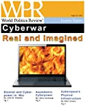 Cyberwar, Real and Imagined (World Politics Review Features) @ CyberWar: Si Vis Pacem, Para Bellum