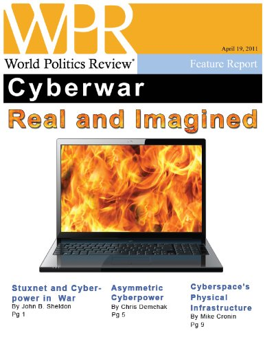 Cyberwar, Real and Imagined (World Politics Review Features)