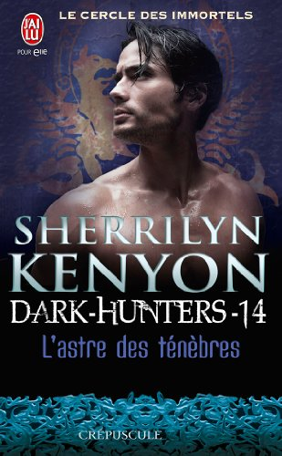 Le cercle des immortels, Dark Hunters tome 14 : L'astre des ténèbres