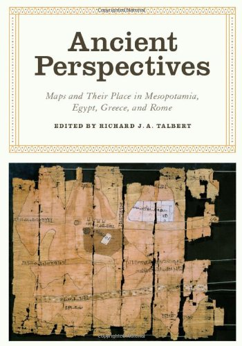 Ancient Perspectives: Maps and Their Place in Mesopotamia, Egypt, Greece, and Rome (The Kenneth Nebenzahl, Jr., Lectures in the History of Cartography)