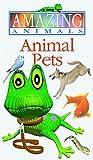 Animal Pets (Amazing Animals) [VHS]