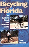 img - for Bicycling in Florida: The Cyclist's Road and Off-Road Guide by Oswald, Tom (1999) Paperback book / textbook / text book