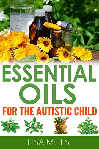 Essential Oils For The Autistic Child PDF