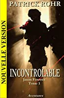 INCONTROLABLE (Jason Forester t. 1)
