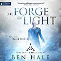The Forge of Light: The White Mage, Book 5 Audiobook by Ben Hale Narrated by Derek Perkins