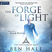 The Forge of Light: The White Mage, Book 5 | Ben Hale