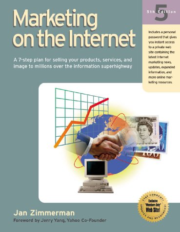 Marketing on the Internet: A 7-Step Plan for Selling Your Products, Services, and Image to Millions Over the Information Superhighway