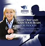 Hockey: Sleep Deep and Train Your Brain to Win CD