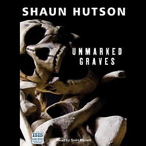 Unmarked Graves | [Shaun Hutson]