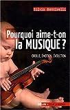 echange, troc Silvia Bencivelli - Pourquoi aime-t-on la musique ? : Oreille, émotion, évolution