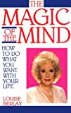 Magic of the Mind: How to Do What You Want with Your Life (0961729600) by Berlay, Louise