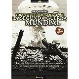 Todo lo que debe saber sobre la Segunda Guerra Mundial: La guía definitiva para conocer y comprender el mayor...
