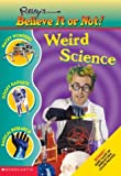 Weird Science (Ripley's Believe It or Not!) (0439564212) by Mary Packard