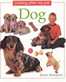 Dog: Looking After my Pet Series (0754812227) by Alderton, David