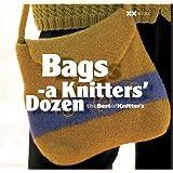Bags: A Knitter's Dozen (A Knitter's Dozen series)