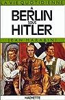 La Vie quotidienne � Berlin sous Hitler par Marabini