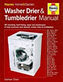 The Washerdrier and Tumbledrier Manual (Haynes Home & Garden)