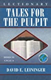 Lectionary Tales for the Pulpit (078802454X) by David E. Leininger