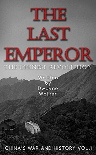 The Last Emperor: The Chinese Revolution by Dwayne Walker ebook deal