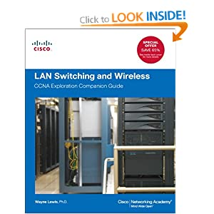 LAN Switching and Wireless: CCNA Exploration Companion Guide (Cisco Networking Academy Program) Wayne Lewis