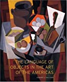 The Language of Objects in the Art of the Americas (0300111061) by Sullivan, Edward J.