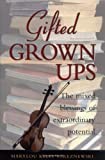 Gifted Grownups: The Mixed Blessings of Extraordinary Potential (0471295809) by Streznewski, Marylou Kelly