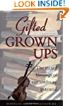 Gifted Grownups: The Mixed Blessings...