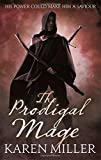 Karen Miller The Prodigal Mage: 1 (Kingmaker, Kingbreaker)