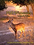 img - for PhD Whitetails: How to Hunt and Take the Smartest Deer on Any Property book / textbook / text book