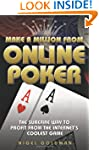 Make a Million from Online Poker: The...