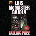 Falling Free (       UNABRIDGED) by Lois McMaster Bujold Narrated by Grover Gardner