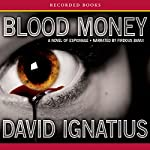 Bloodmoney: A Novel of Espionage | David Ignatius