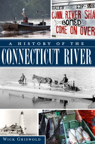 A History Of The Connecticut River (Ct) (The History Press)