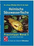 Süßwasserfische: Praxistipps Band 1 (Blinker Minis)