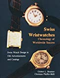 img - for Swiss Wristwatches: Chronology of Worldwide Success book / textbook / text book