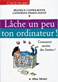 Lche un peu ton ordinateur ! : Comment mettre des limites ?
