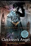 Clockwork Angel (Infernal Devices, Book 1) (Infernal Devices, The) (141697587X) by Clare, Cassandra