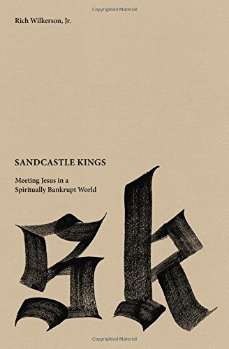 Sandcastle Kings: Meeting Jesus in a Spiritually Bankrupt World