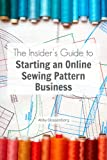 img - for The Insider's Guide to Starting an Online Sewing Pattern Business book / textbook / text book