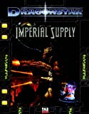 Dragonstar: Imperial Supply (1589940601) by Greg Benage
